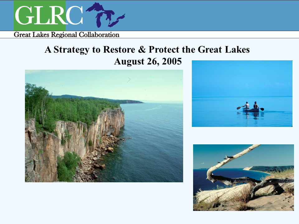 1 A Strategy to Restore & Protect the Great Lakes August 26, 2005