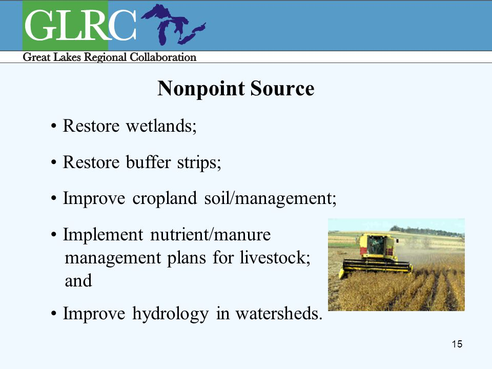 15 Nonpoint Source Restore wetlands; Restore buffer strips; Improve cropland soil/management; Implement nutrient/manure management plans for livestock