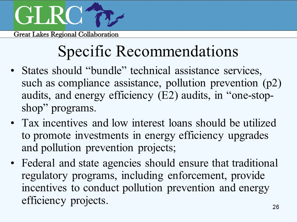 "26 Specific Recommendations States should ""bundle"" technical assistance services, such as compliance assistance, pollution prevention (p2) audits, and"