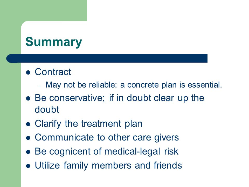 Summary Contract – May not be reliable: a concrete plan is essential.