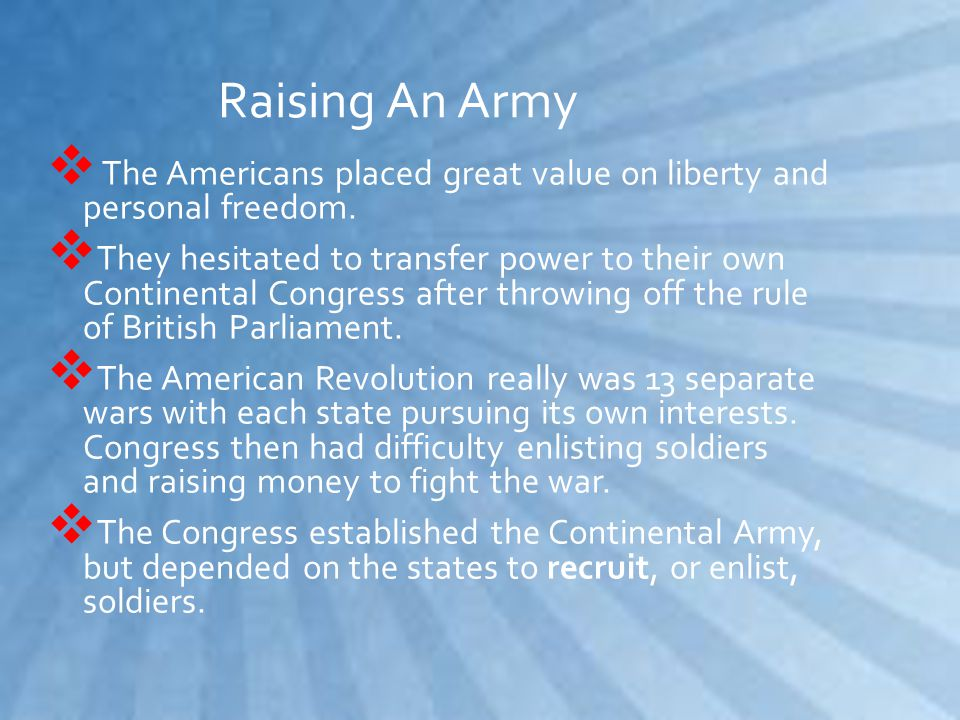 PP atriots compared their own troops who were fighting for the freedom of their own land to gain support for the war effort TT he Patriots had a much greater stake in winning the war then the hired soldiers did GG eorge Washington, their leader, was probably the American's greatest advantage TT he war might have taken a different turn without Washington steering its course