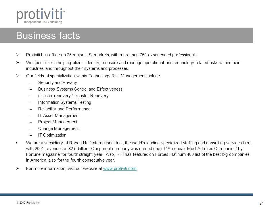 | 24 © 2002 Protiviti Inc. Business facts  Protiviti has offices in 25 major U.S.