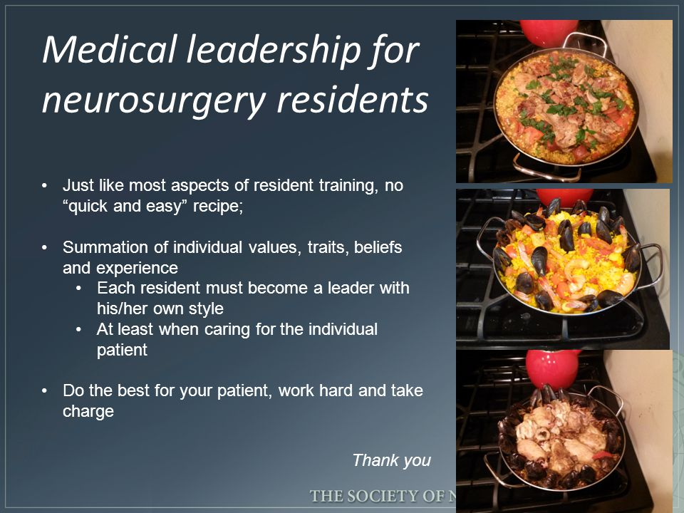 Just like most aspects of resident training, no quick and easy recipe; Summation of individual values, traits, beliefs and experience Each resident must become a leader with his/her own style At least when caring for the individual patient Do the best for your patient, work hard and take charge Thank you