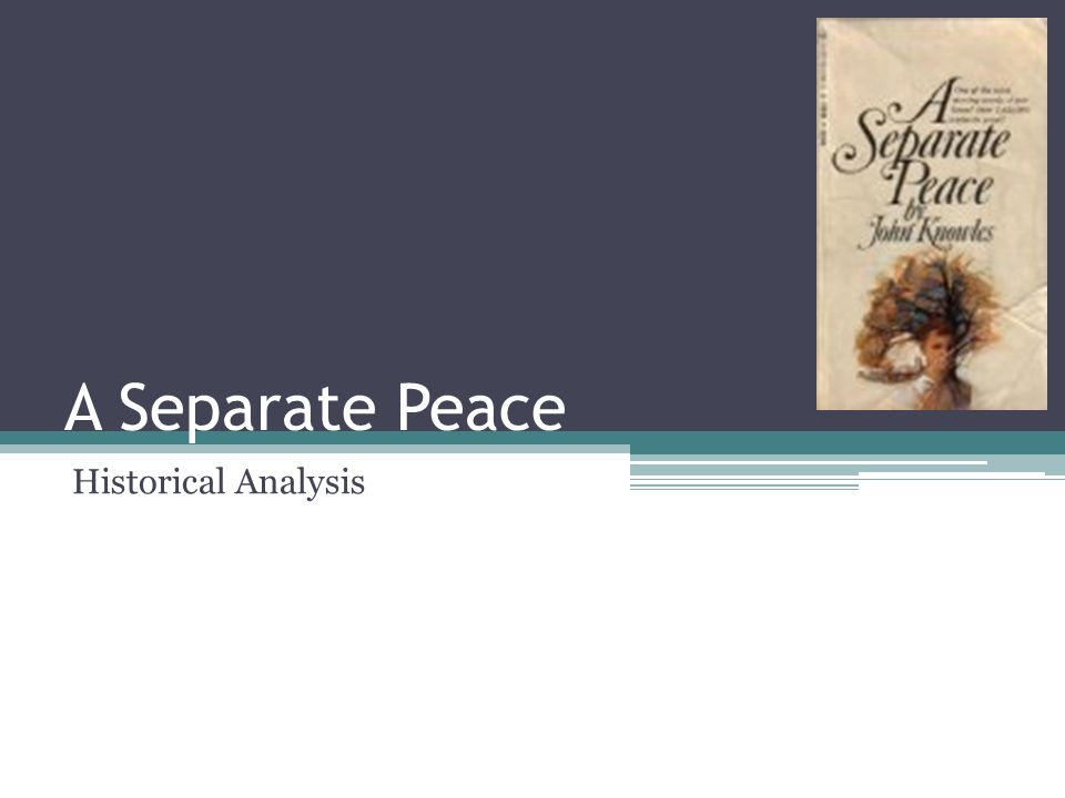 A Separate Peace Historical Analysis