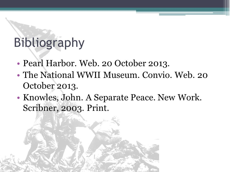 Bibliography Pearl Harbor. Web. 20 October 2013.