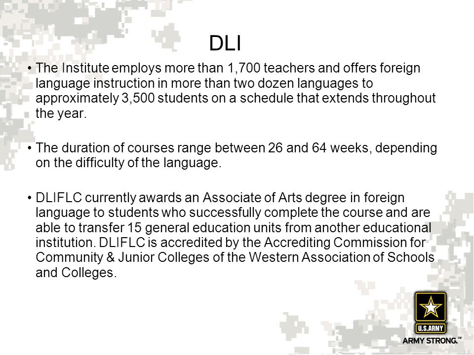 15 DLI The Institute employs more than 1,700 teachers and offers foreign language instruction in more than two dozen languages to approximately 3,500