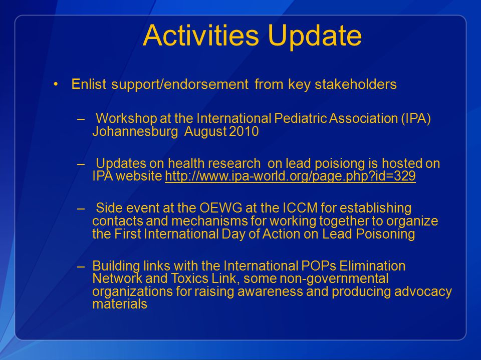Activities Update Enlist support/endorsement from key stakeholders – Workshop at the International Pediatric Association (IPA) Johannesburg August 201