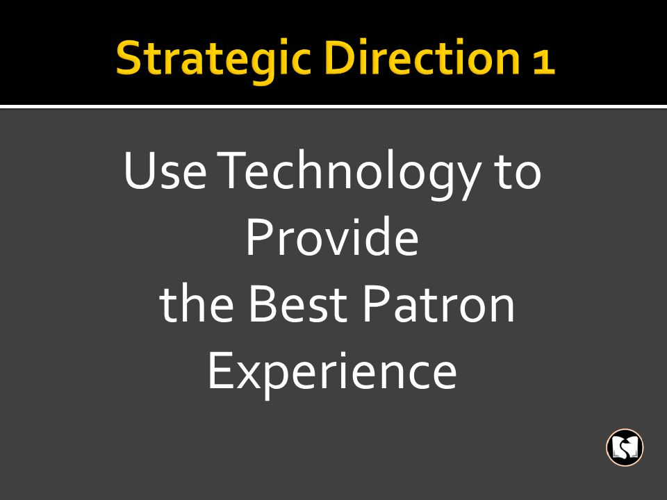 Use Technology to Provide the Best Patron Experience