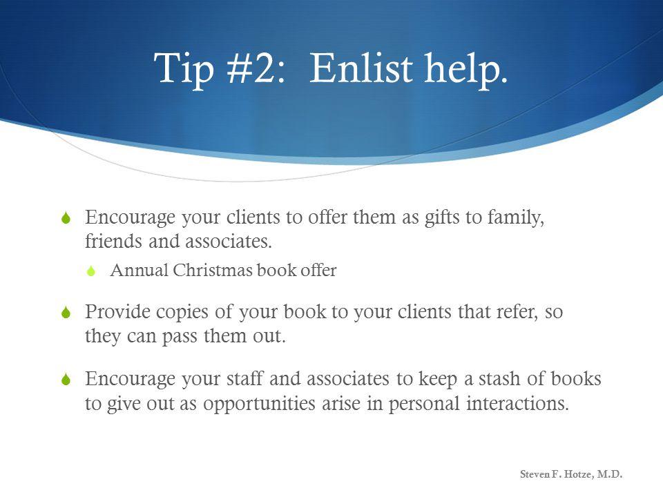 Tip #2: Enlist help.