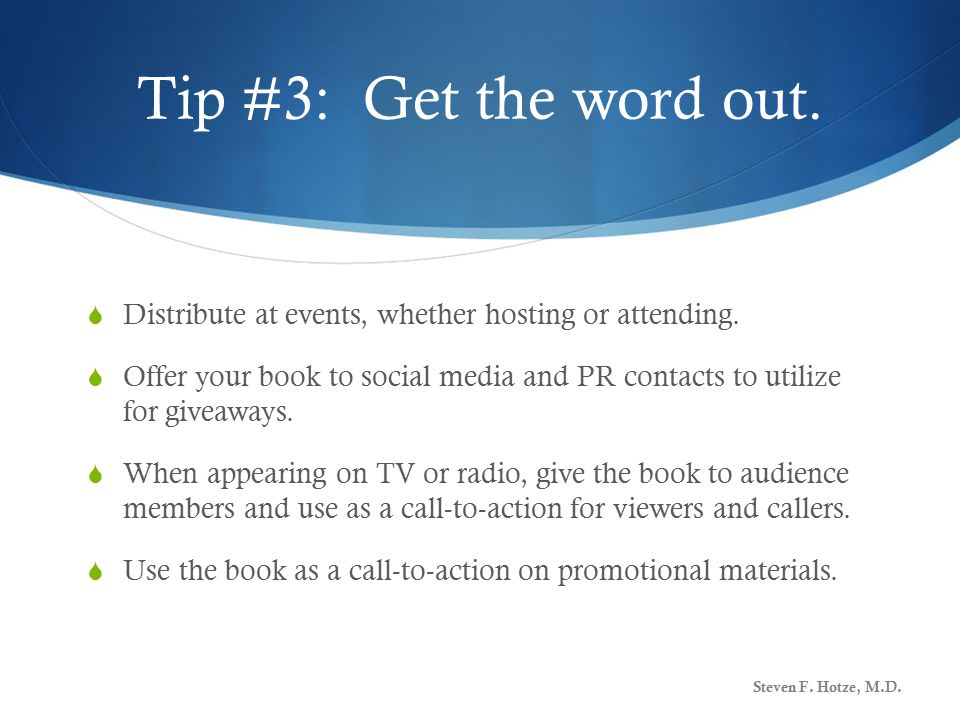 Tip #3: Get the word out.  Distribute at events, whether hosting or attending.
