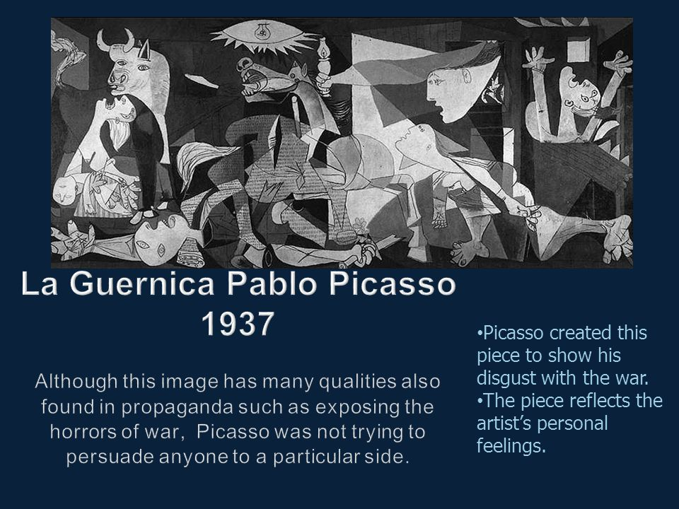 Picasso created this piece to show his disgust with the war.