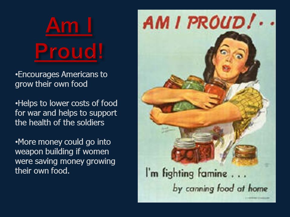 Encourages Americans to grow their own food Helps to lower costs of food for war and helps to support the health of the soldiers More money could go i