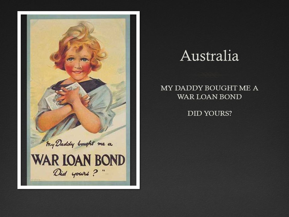 Australia MY DADDY BOUGHT ME A WAR LOAN BOND DID YOURS?