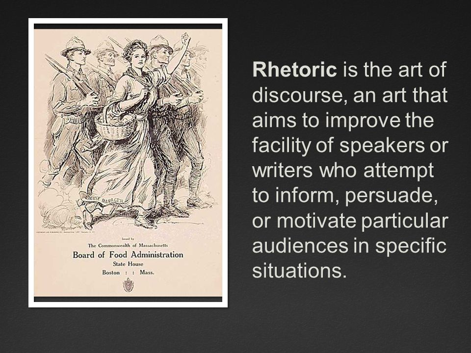 Rhetoric is the art of discourse, an art that aims to improve the facility of speakers or writers who attempt to inform, persuade, or motivate particu