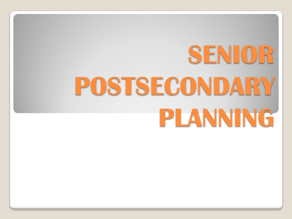 SENIOR POSTSECONDARY PLANNING