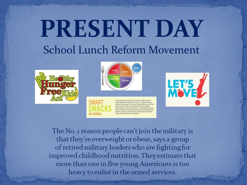 PRESENT DAY School Lunch Reform Movement The No.