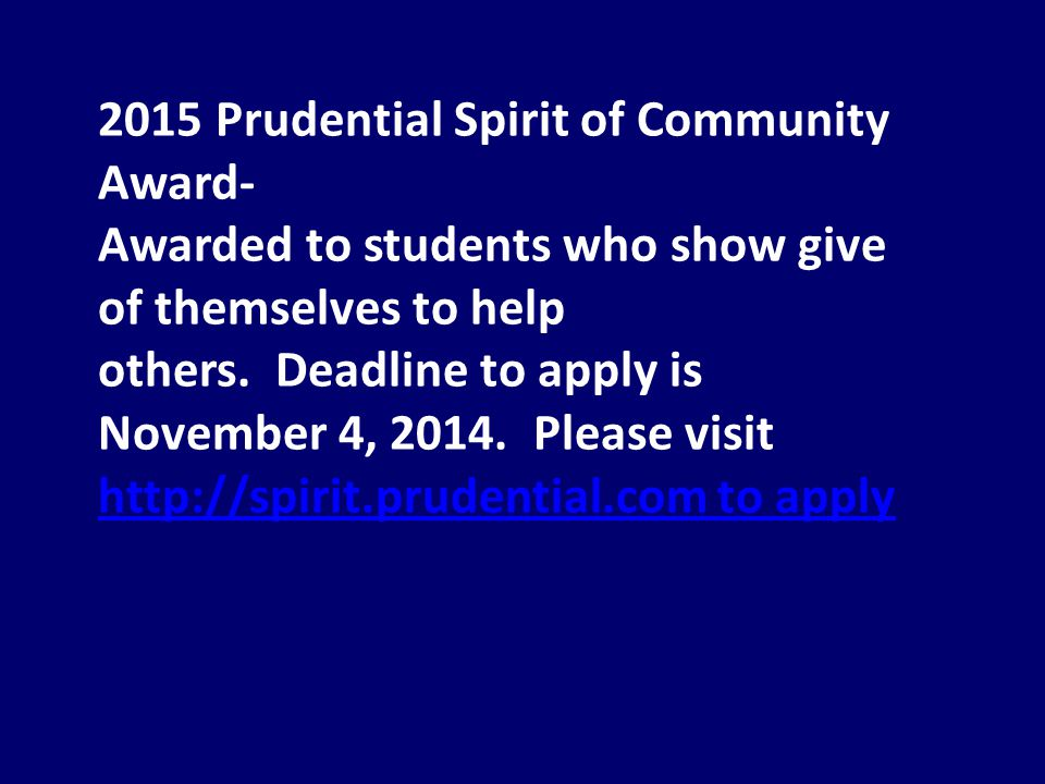 2015 Prudential Spirit of Community Award- Awarded to students who show give of themselves to help others.