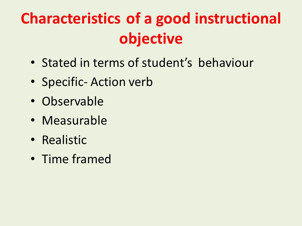 INSTRUCTIONAL OBJECTIVES Descriptive statements regarding what a student will be able to do at the end of a unit of instruction. Examples – Define eff