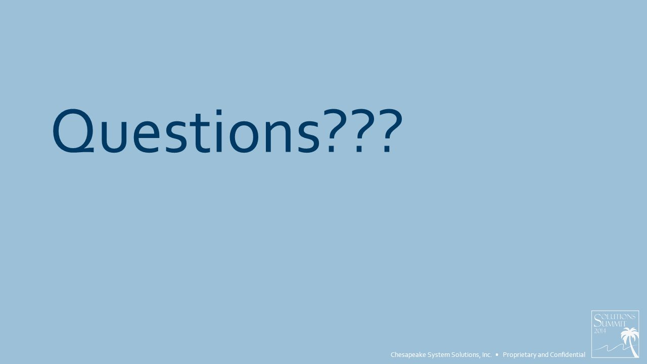 Chesapeake System Solutions, Inc. Proprietary and Confidential Questions