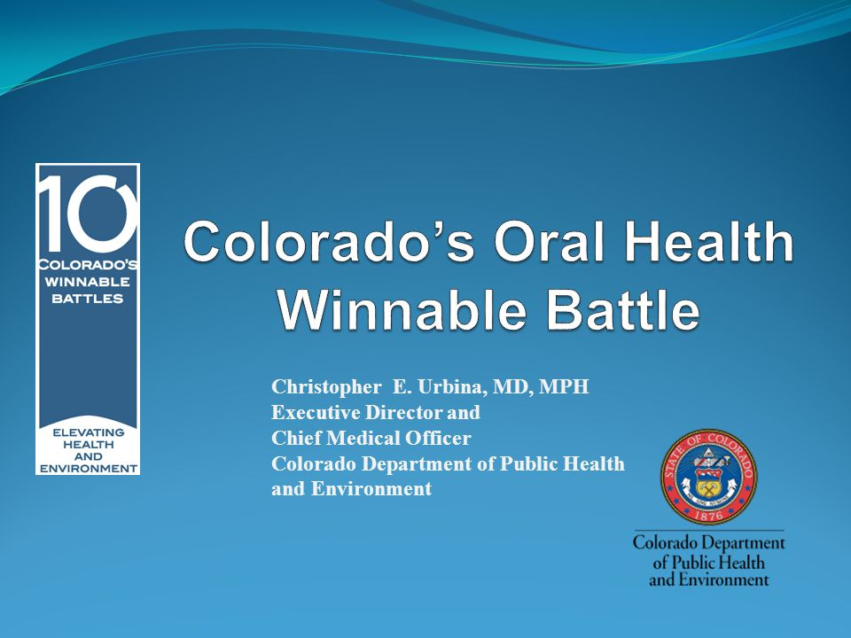 Colorado's Winnable Battles were chosen because: They are important – large health impact We have an ability to impact these areas There is capacity to impact these areas