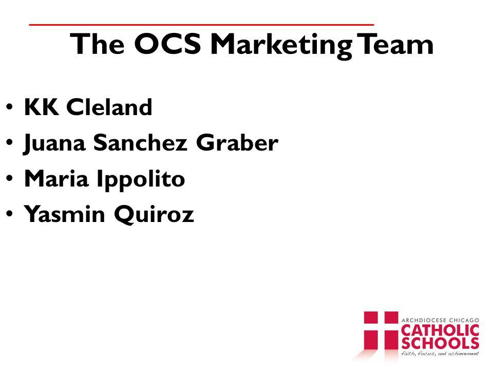 The OCS Marketing Team KK Cleland Juana Sanchez Graber Maria Ippolito Yasmin Quiroz