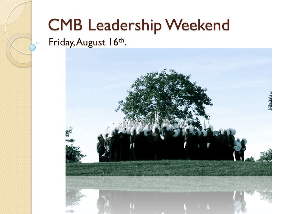 CMB Leadership Weekend Friday, August 16 th.
