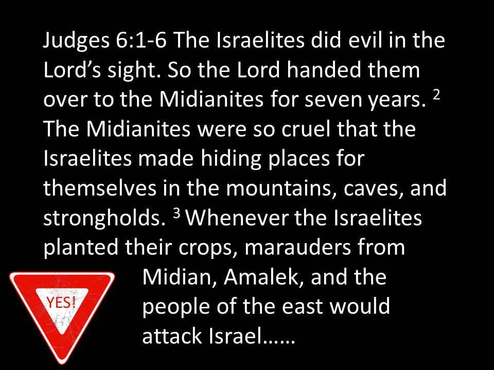 Judges 6:27-32 So Gideon took ten of his servants and did as the Lord had commanded.