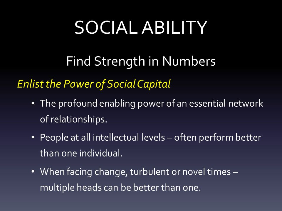 Find Strength in Numbers Enlist the Power of Social Capital The profound enabling power of an essential network of relationships.