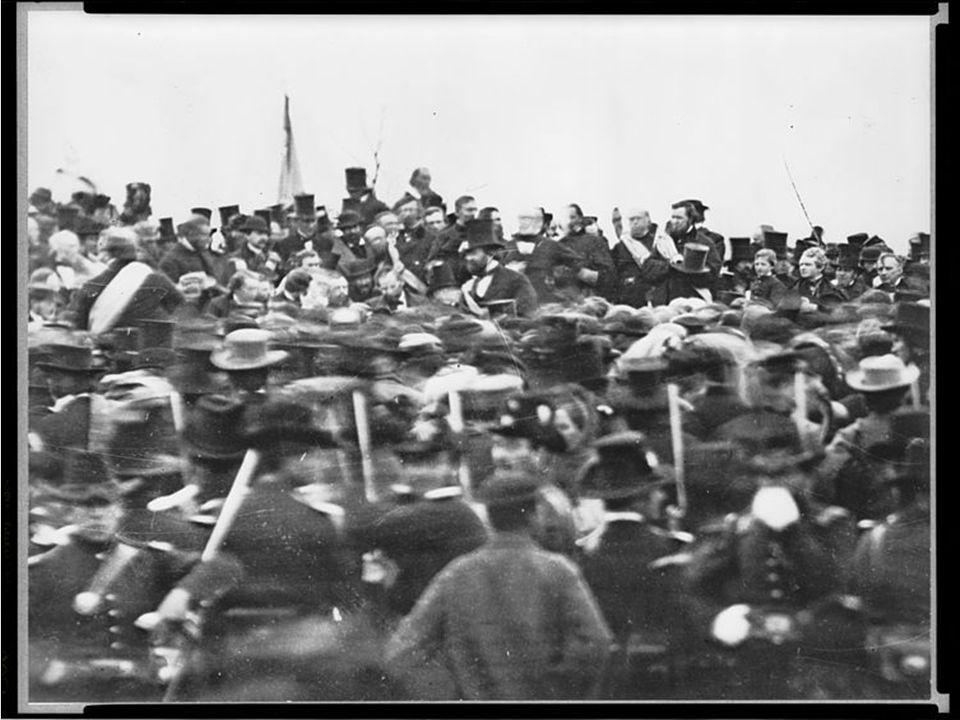 Gettysburg Address Issued on November 19, 1863 ◦Dedicated the battlefield as a cemetery Referenced the Declaration of Independence ◦4 score and 7 years ago (87 years ago) we here highly resolve that these dead shall not have died in vain—that this nation, under God, shall have a new birth of freedom—and that government of the people, by the people, for the people, shall not perish from the earth.