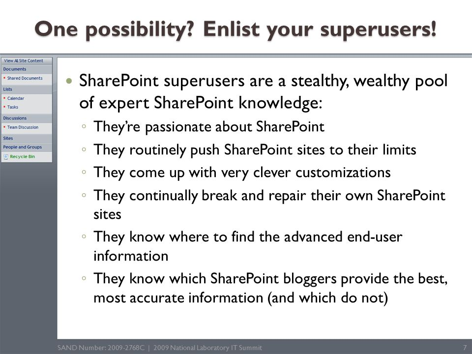 One possibility. Enlist your superusers.