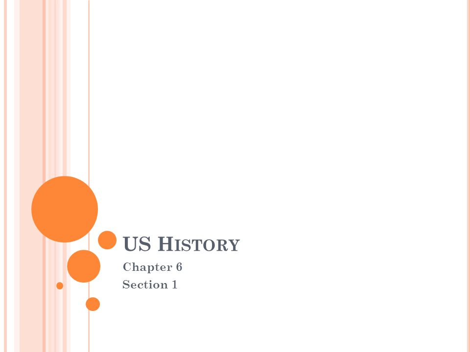 US H ISTORY Chapter 6 Section 1