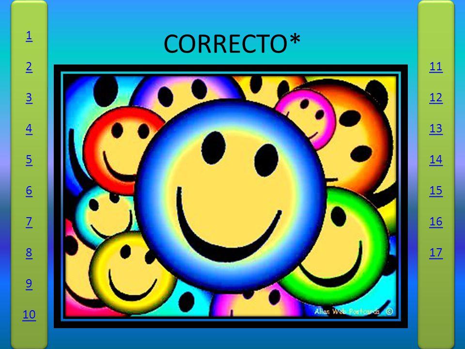 CORRECTO* 1 2 3 4 5 6 7 8 9 10 1 2 3 4 5 6 7 8 9 10 11 12 13 14 15 16 17 11 12 13 14 15 16 17