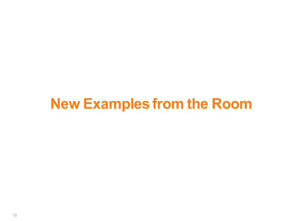 19 New Examples from the Room