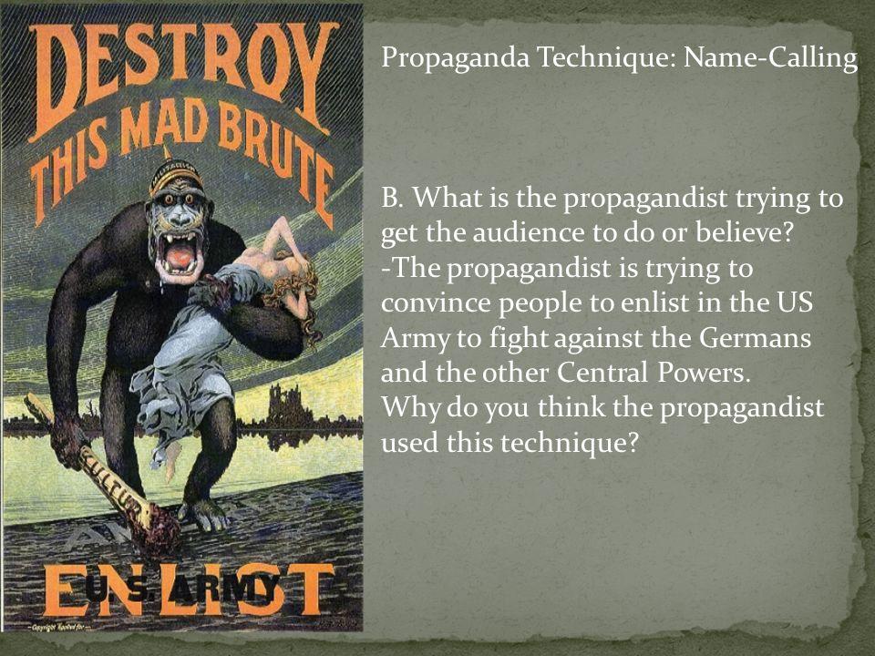 Propaganda Technique: Name-Calling B.