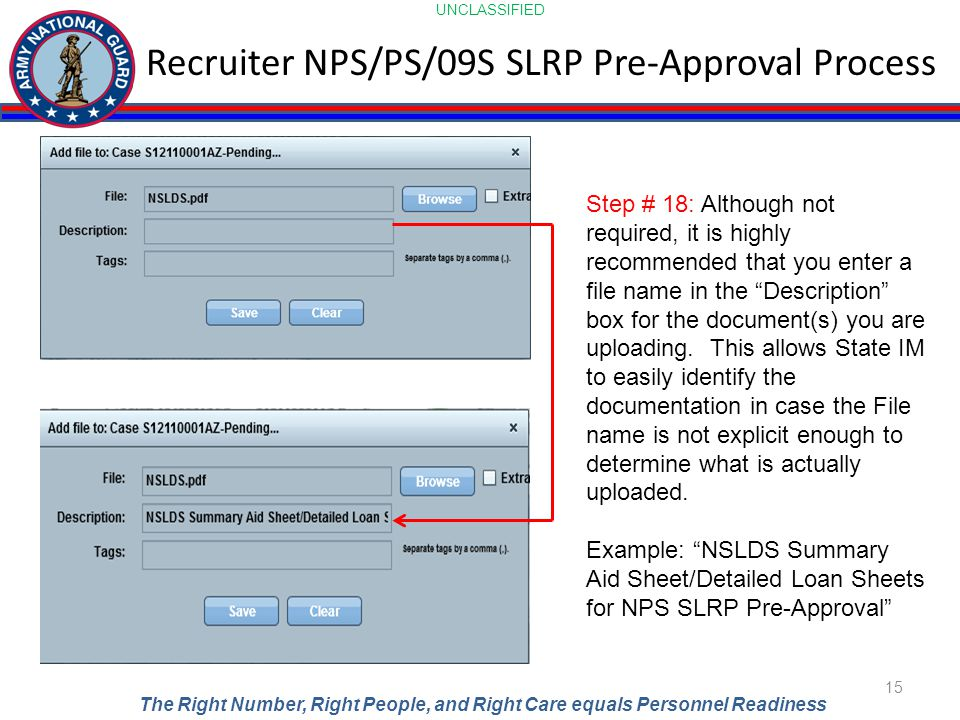 UNCLASSIFIED The Right Number, Right People, and Right Care equals Personnel Readiness Recruiter NPS/PS/09S SLRP Pre-Approval Process 15 Step # 18: Al