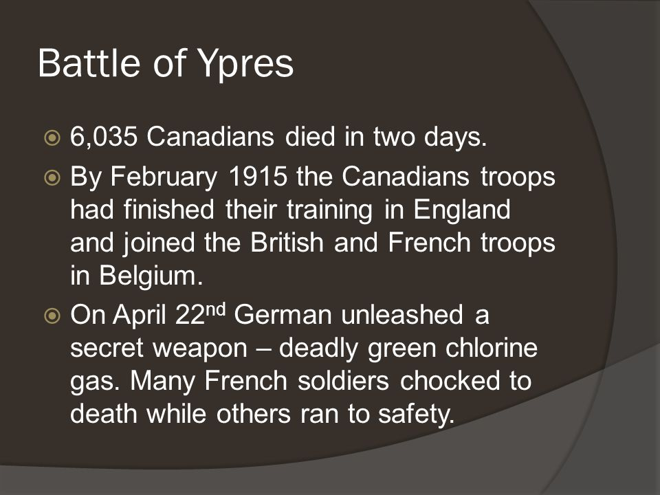 Battle of Ypres  6,035 Canadians died in two days.