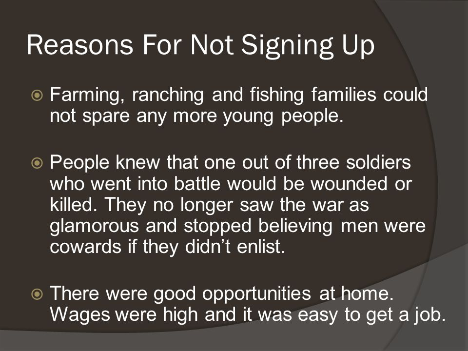 Reasons For Not Signing Up  Farming, ranching and fishing families could not spare any more young people.