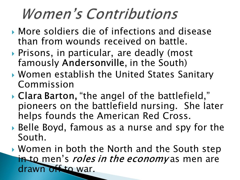  More soldiers die of infections and disease than from wounds received on battle.  Prisons, in particular, are deadly (most famously Andersonville,