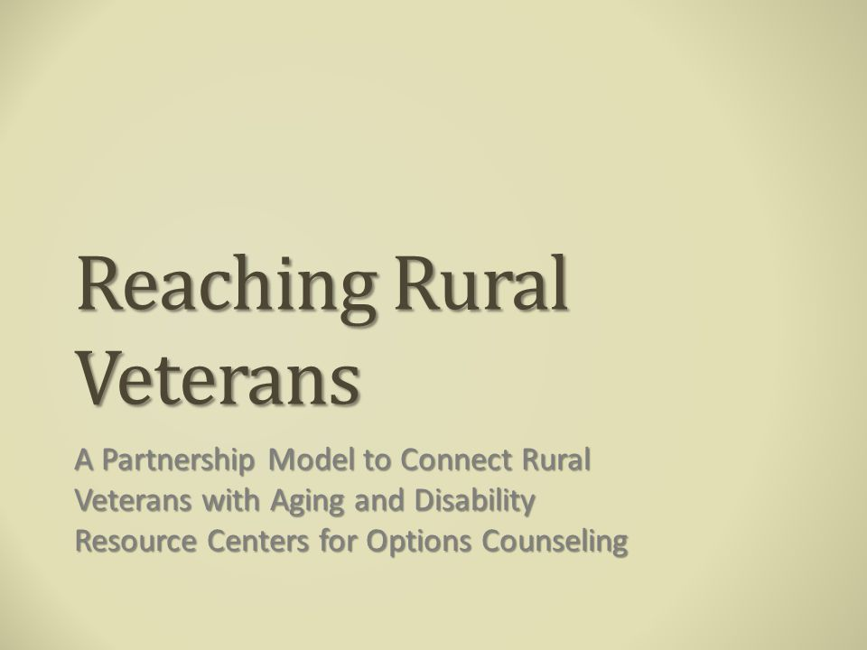 Presenters Jennifer Morgan Jennifer Morgan Director, Utah Aging & Disability Resource Center Director, Utah Aging & Disability Resource Center jen.morgan@utah.edu jen.morgan@utah.edu www.utadrc.org www.utadrc.org Bret Hicken Bret Hicken Geriatrics Lead, Veterans Rural Health Resource Center-Western Region Geriatrics Lead, Veterans Rural Health Resource Center-Western Region bret.hicken@va.gov bret.hicken@va.gov