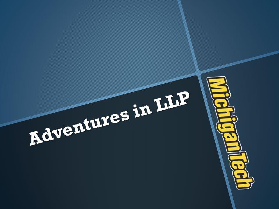 Adventures in LLP