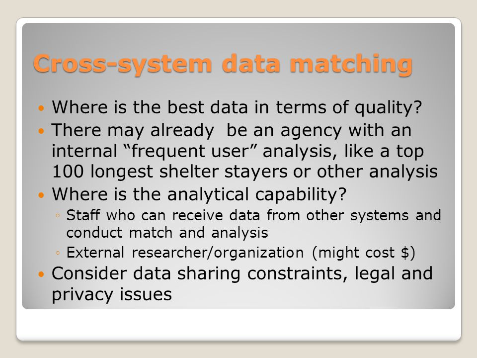 Data Sharing Flow Behavioral health services data Hospital/ ER data Restrictiveness Corrections data HMIS/Shelter data