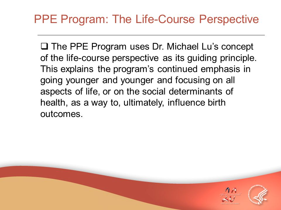 PPE Program: The Life-Course Perspective  The PPE Program uses Dr.