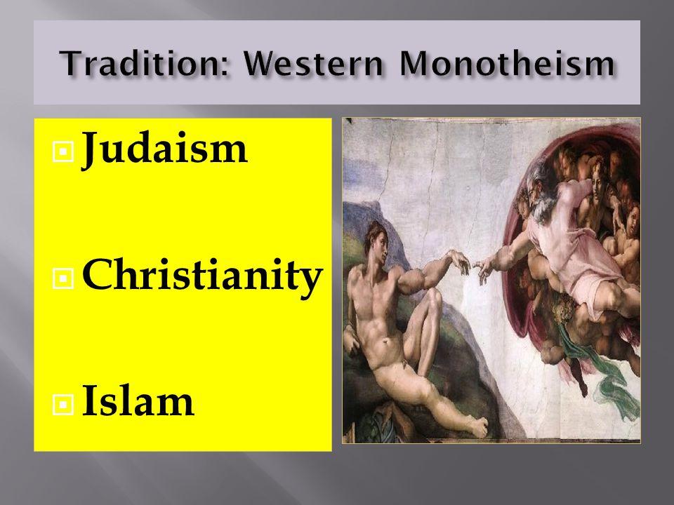  Judaism  Christianity  Islam