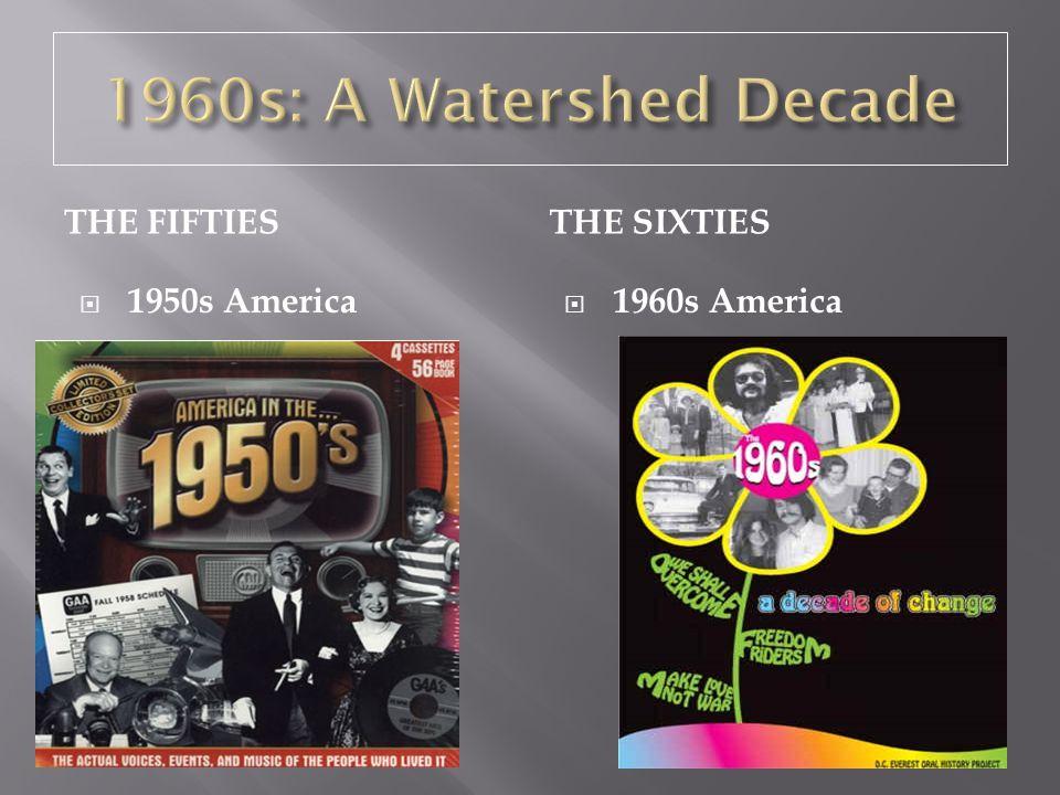 THE FIFTIESTHE SIXTIES  1950s America  1960s America