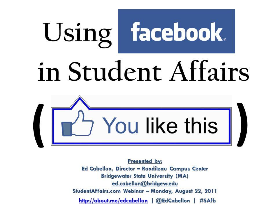 Presented by: Ed Cabellon, Director – Rondileau Campus Center Bridgewater State University (MA) ed.cabellon@bridgew.edu StudentAffairs.com Webinar – M