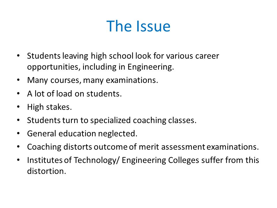 The Issue Students leaving high school look for various career opportunities, including in Engineering.