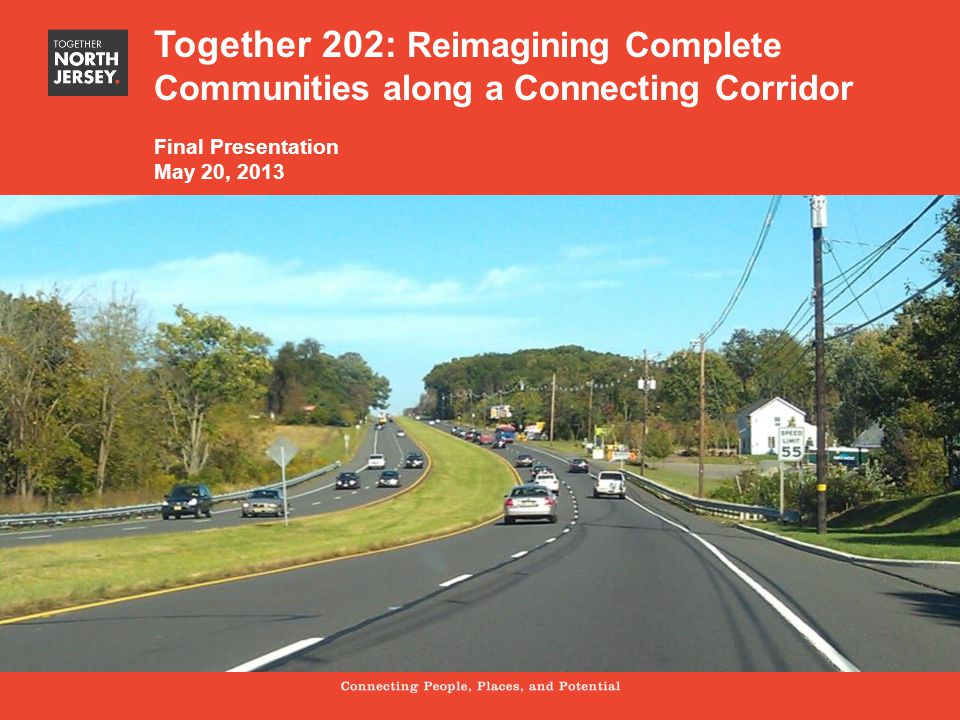 Section title Subtitle Together 202: Reimagining Complete Communities along a Connecting Corridor Final Presentation May 20, 2013