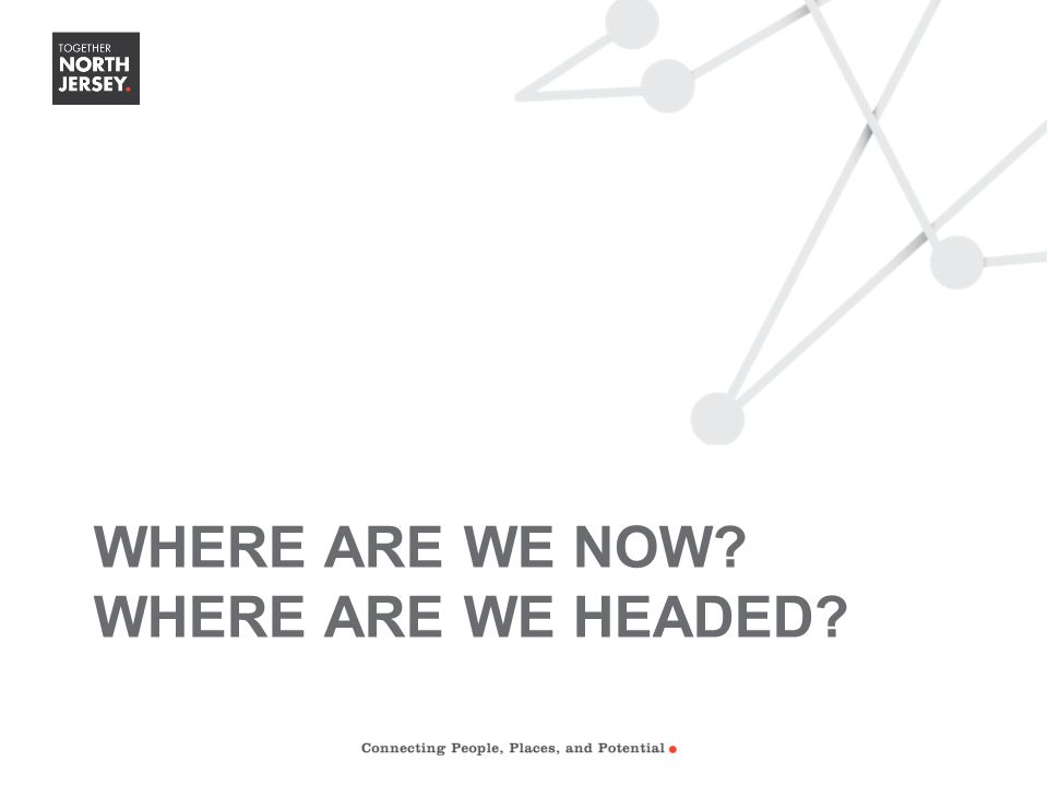WHERE ARE WE NOW? WHERE ARE WE HEADED?