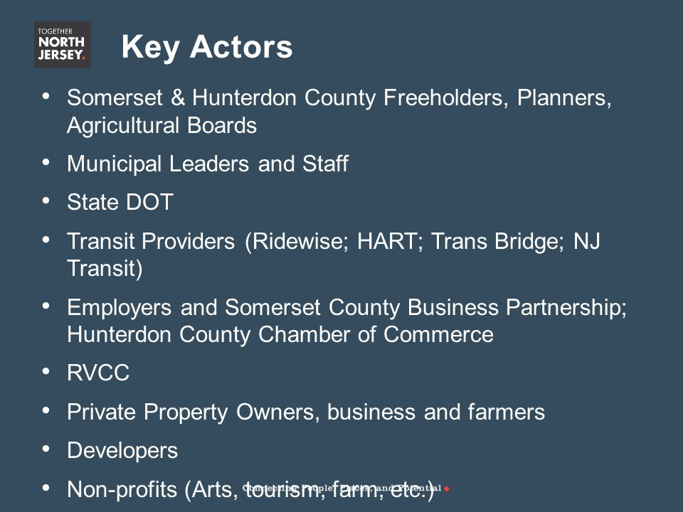 Somerset & Hunterdon County Freeholders, Planners, Agricultural Boards Municipal Leaders and Staff State DOT Transit Providers (Ridewise; HART; Trans