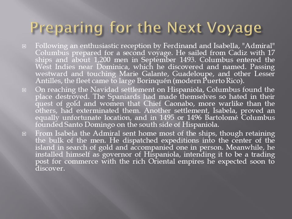  Following an enthusiastic reception by Ferdinand and Isabella, Admiral Columbus prepared for a second voyage.